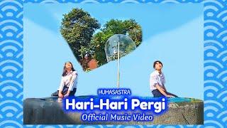 HARI-HARI PERGI (Official Music Video) - Humasastra