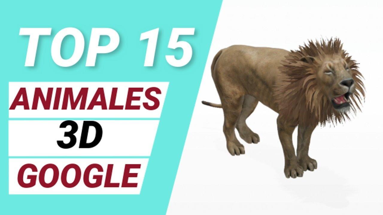 ANIMALES 3D EN TU CASA truco GOOGLE y como ver sus 15 animaciones de animales