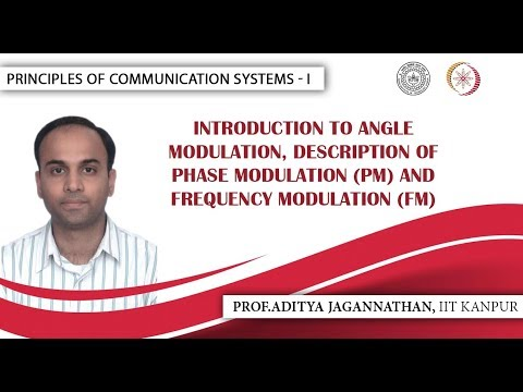 Lec 28 | Principles of Communication | Introduction to Phase and Frequency Modulation | IIT Kanpur