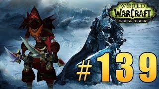 Прохождение World of Warcraft: Legion (WoW) - Разбойник - Цитадель Ледяной Короны 25ХМ #139
