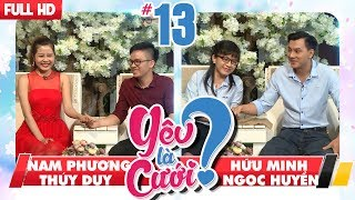 YÊU LÀ CƯỚI? | YLC #13 UNCUT | Nam Phương - Thúy Duy | Hữu Minh - Ngọc Huyền | 130118 💙 thumbnail