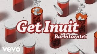 Get Inuit - Barbiturates (Official Audio)