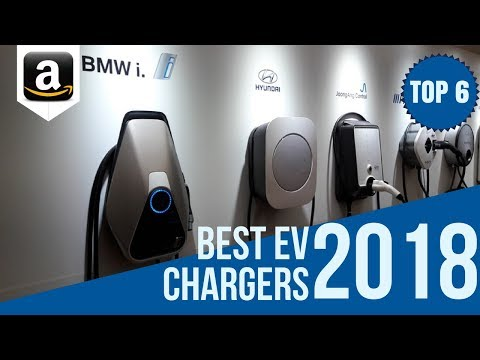 "Top 6 Electric Vehicle Charging Stations on 2018 / 6 Best ""EV"" Electric Vehicler  Chargers on Amazon"