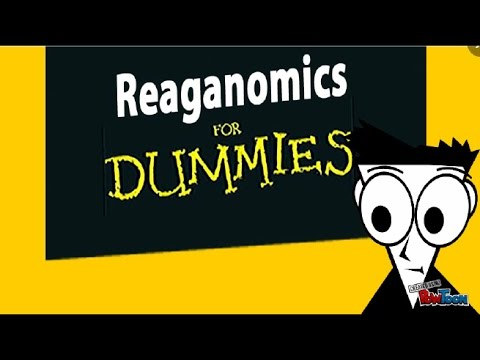 Reaganomics for Dummies - YouTube