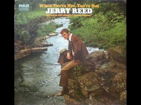 Jerry Reed - When You're Hot, You're Hot