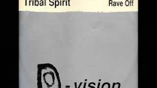 Tribal Spirit - Rave Off (Up All Night Mix)