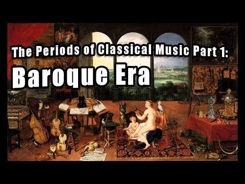 The Periods of Classical Music Part 1: Baroque Era