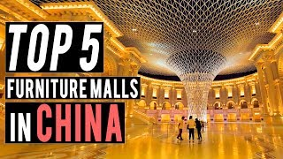 Top 5 Furniture Malls in China, Foshan.