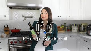 How to Pick the Healthiest Cooking Oil (Ask the RD)   MyFitnessPal