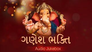 Ganesh Bhaktis   Audio Jukebox   Ganesh Chaturthi Special Songs   Red Ribbon Bhakti Gujarati