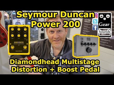 Seymour Duncan Power 200 and Diamondhead Multistage Distortion + Boost Pedal Namm 2020