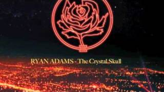 Watch Ryan Adams The Crystal Skull video