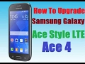 How to upgrade samsung galaxy Ace Style LTE & Ace 4