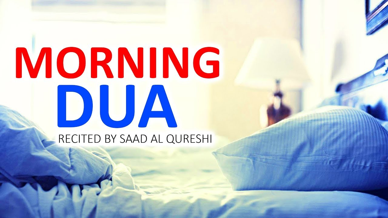 Download Good Morning Dua ᴴᴰ  - Listen To This Every Morning For Safety & Protection