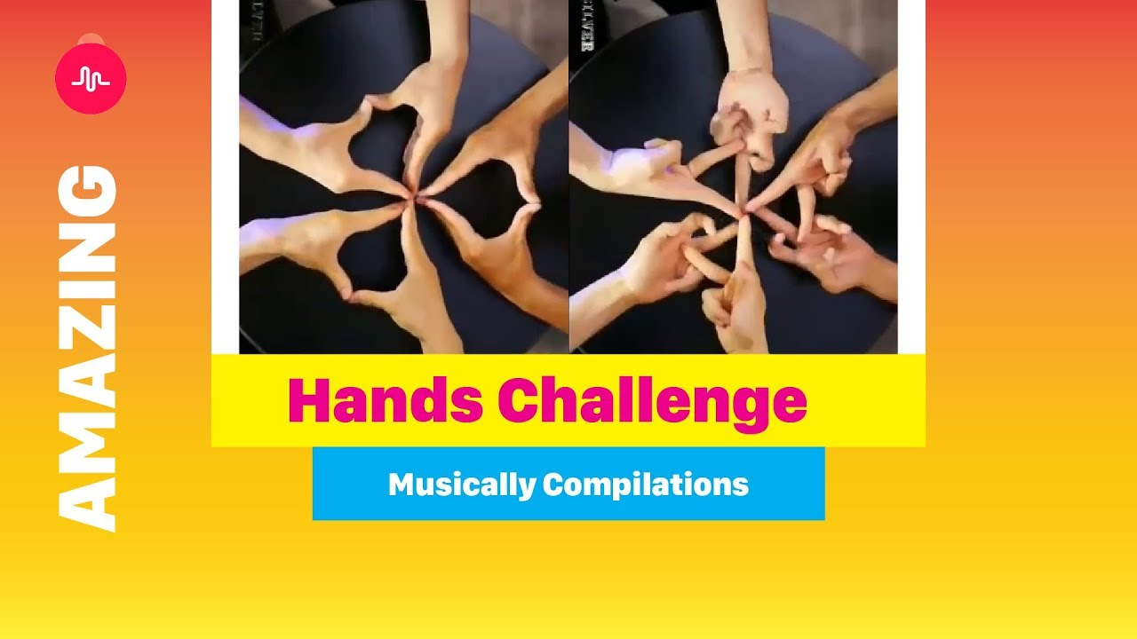 Hands Challenge ★ Musically Compilation 2018
