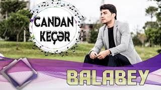 Balabey - Candan keçər | Yeni 2018
