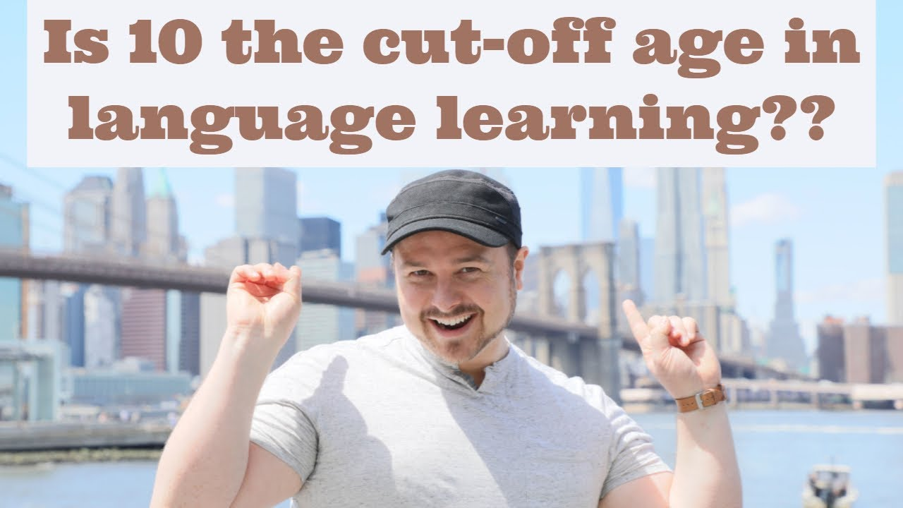 You CAN Learn a New Language After Age 10! Response to Steven