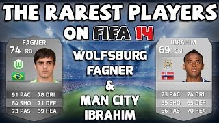 THE RAREST PLAYERS ON FIFA 14 - WOLFSBURG FAGNER AND MAN CITYS IBRAHIM! - FIFA 14 Squad Builder