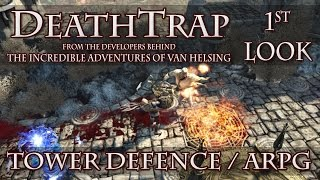 DeathTrap 1st Look - ARPG / Tower Defence Hybrid from Incredible Adventures of Van Helsing Devs