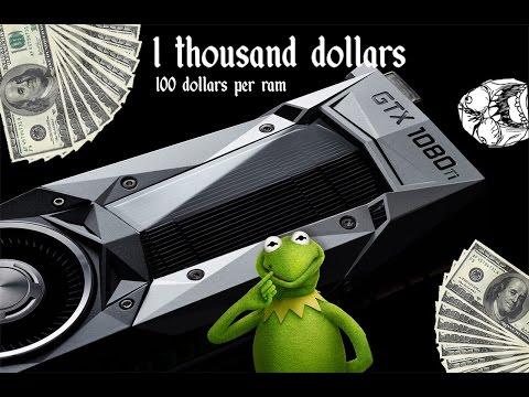 GTX 1080 ti will cost 1000 dollars!? That's 100 dollars per ram