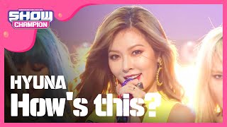 (Showchampion EP.198) HyunA - How's this?