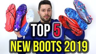 TOP 5 NEW FOOTBALL BOOTS OF 2019