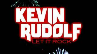 Kevin Rudolf - Let It Rock (without Lil Wayne) [Full length]