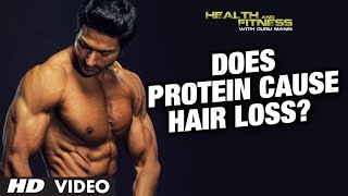 Does Protein Cause Hair Loss? | Guru Mann | Health and Fitness HD