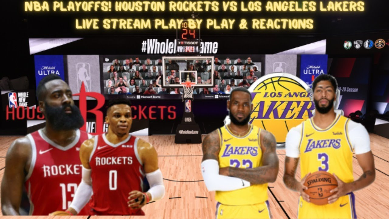 Nba Playoffs Game 4 Los Angeles Lakers Vs Houston Rockets Live Play By Play Reactions Youtube