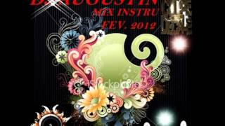 DJ AUGUSTIN MIX INSTRU FEV. 2012 PART 1