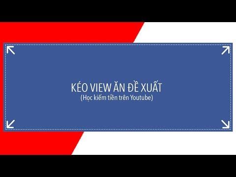2 Cách Kéo View Youtube (Miễn Phí) | Cách Làm Kênh Youtube