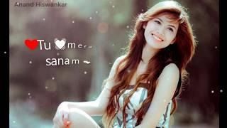 Whatsapp status song tu mera he sanam 30sec  romantic