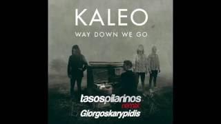 Kaleo Way Down We Go Pilarinos Karypidis Remix