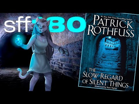 SFF180 | 'The Slow Regard of Silent Things' by Patrick Rothfuss ★½