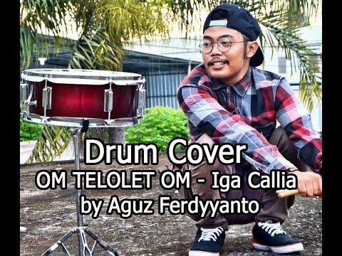 Drum Cover OM TELOLET OM - Iga Callia by Aguz Ferdyyanto