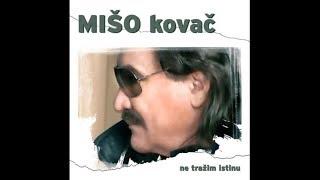 Mišo Kovač - Kraj jezera jedna kuća mala - Audio 2010.