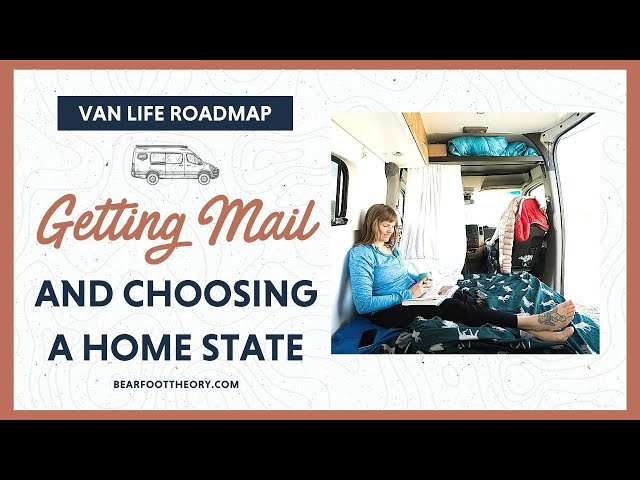 Full-Time Van Life: Establishing Residency and Getting Mail