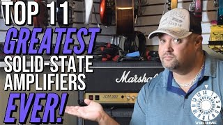 Top 11 GREATEST Solid-State Amps EVER!