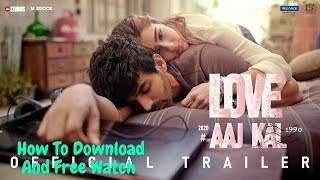 Love Aaj Kal - Full Movie | Kartik, Sara, Randeep, Arushi | Imtiaz Ali | Dinesh Vijan - Watch Link