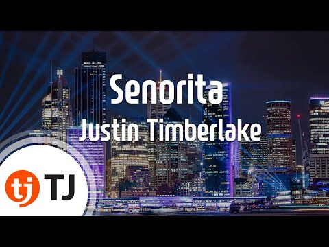 [TJ노래방] Senorita - Justin Timberlake / TJ Karaoke