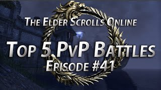 Top 5 PvP Battles #41 - The Elder Scrolls Online