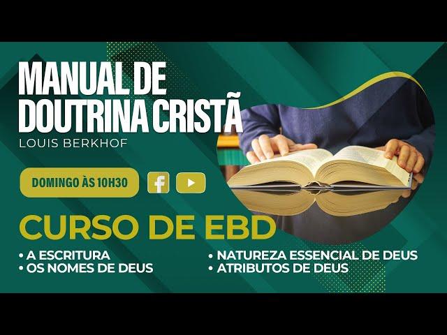 EBD - Manual de Doutrina Cristã - 11/04/2021 - 10:30h