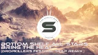Скачать Bottom Shelf All Stars Bring The Heat Dropkillers Festival Trap Remix SHAKEDOWN