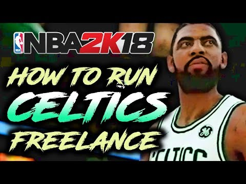 NBA 2K18 Tutorial - How To Run CELTICS FREELANCE! (4 Tips and Tricks)