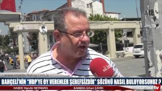 """BAHÇELİ'NİN """"HDP'YE OY VERENLER ŞEREFSİZDİR"""" SÖZÜNÜ NASIL BULUYORSUNUZ"""