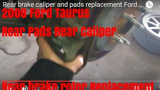 Rear brake caliper and pads replacement Ford Taurus X  SEL 2008 how to change rear caliper