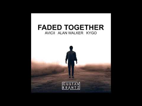 Kygo vs Alan Walker vs Avicii - Faded Together (Gustav Krantz Mashup)