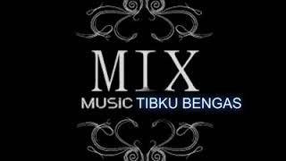 TIBKU BENGAS - MIX MUSIC 2018