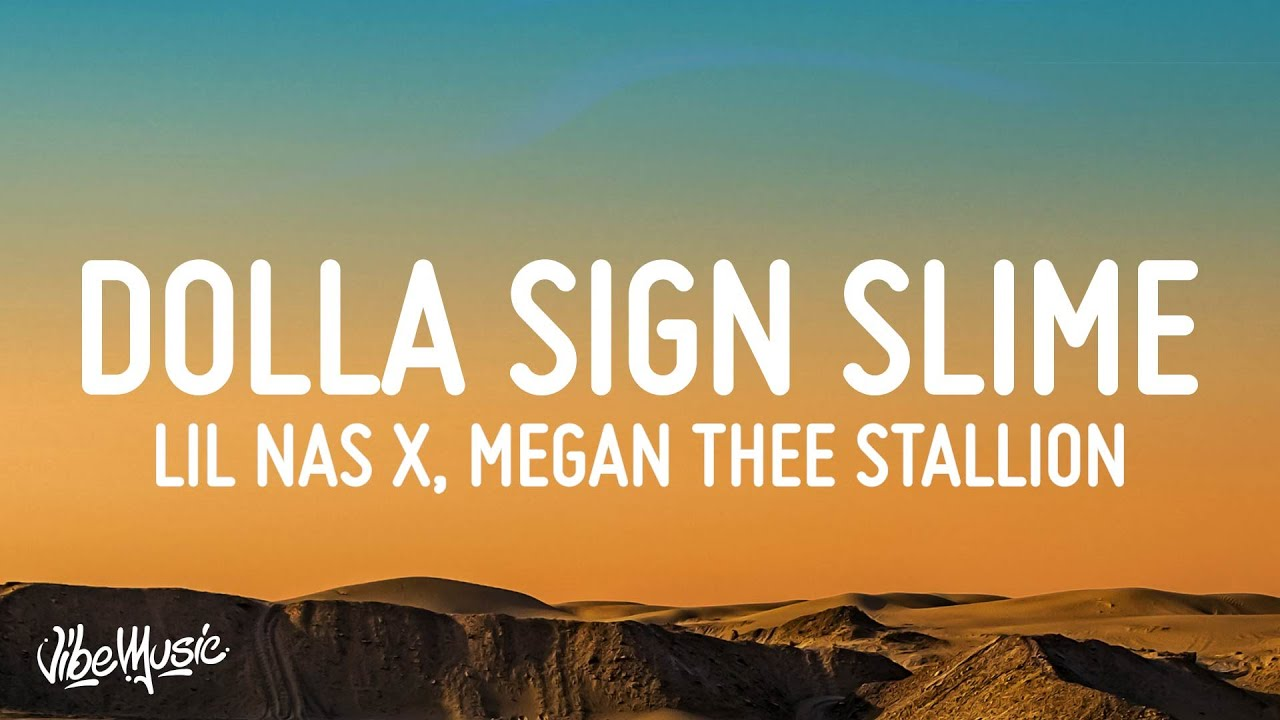 Lil Nas X - Dolla Sign Slime (Lyrics) ft. Megan Thee Stallion