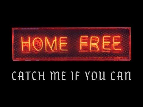 Home Free - Catch Me If You Can Original